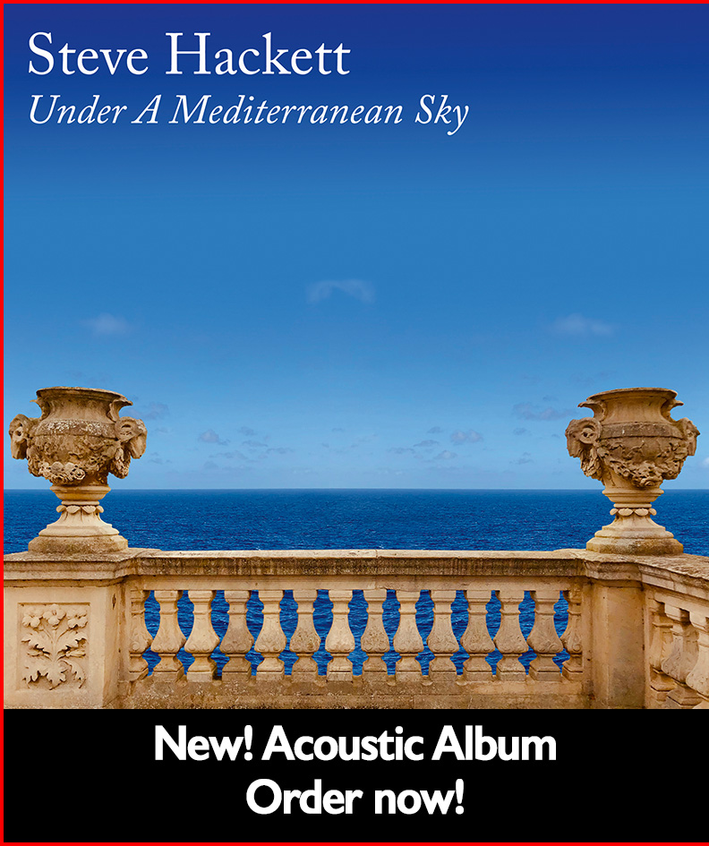 Steve Hackett Acoustic Album: Under A Mediterranean Sky