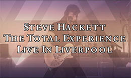 Steve Hackett - The Total Experience Live In Liverpool DVD/CD official trailer