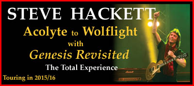 Steve Hackett - Acolyte to Wolflight with Genesis Revisited - The Total Experience