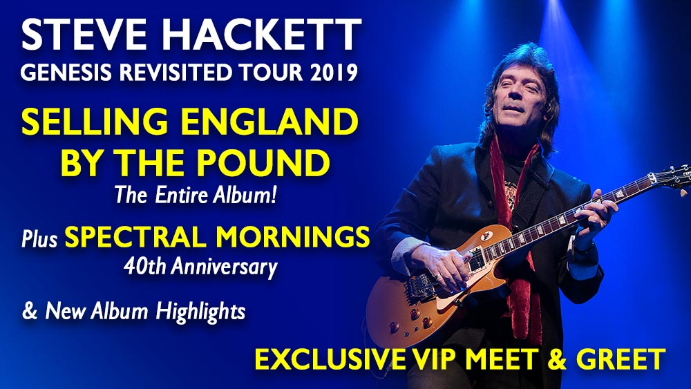 Meet and Greet - Steve Hackett Genesis Revisited Tour 2019 - Selling England by the Pound - The Entire Album! Plus Spectral Mornings 40th Anniversary and New Album Highlights